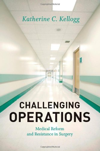 Challenging Operations Medical Reform and Resistance in Surgery  2011 edition cover