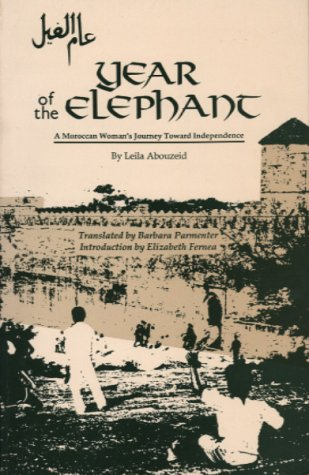 Year of the Elephant A Moroccan Woman's Journey Toward Independence  1989 edition cover