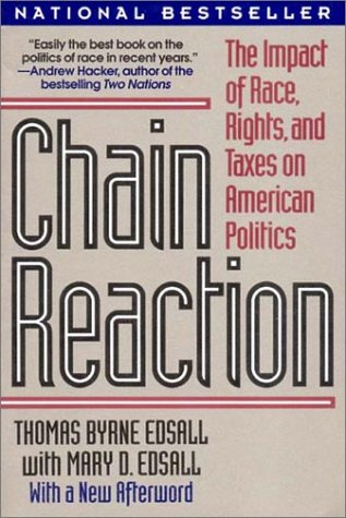Chain Reaction The Impact of Race, Rights and Taxes on American Politics  1992 edition cover