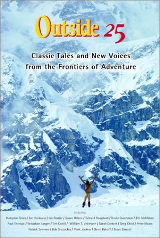 Outside 25 Classic Tales and New Voices from the Frontiers of Adventure 25th 2003 (Anniversary) edition cover