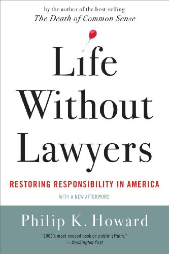 Life Without Lawyers Liberating Americans from Too Much Law  2010 edition cover