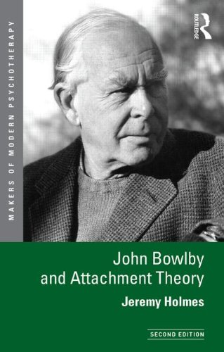 John Bowlby and Attachment Theory  2nd 2014 (Revised) edition cover