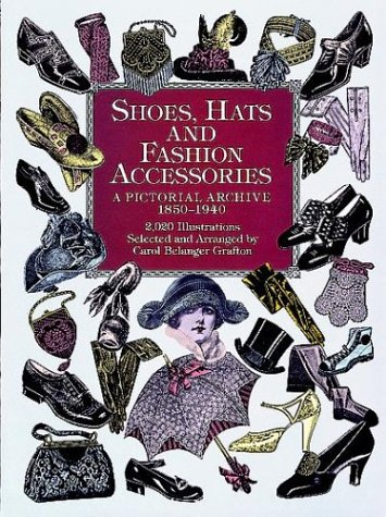 Shoes, Hats and Fashion Accessories A Pictorial Archive, 1850-1940  1998 edition cover