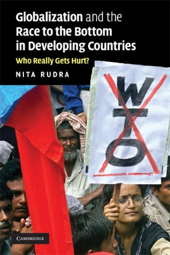 Globalization and the Race to the Bottom in Developing Countries Who Really Gets Hurt?  2008 9780521715034 Front Cover