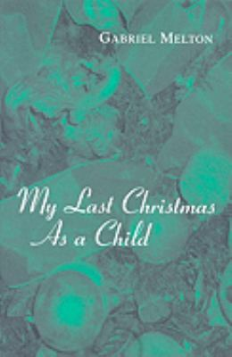 My Last Christmas as a Child  N/A 9780533158034 Front Cover