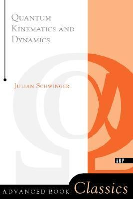 Quantum Kinematics and Dynamics   2000 (Revised) 9780738203034 Front Cover