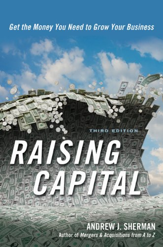 Raising Capital Get the Money You Need to Grow Your Business 3rd 2012 edition cover