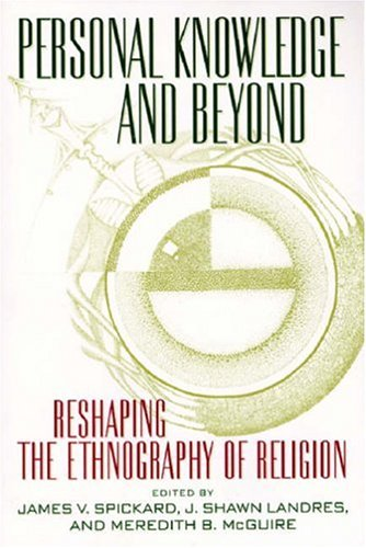 Personal Knowledge and Beyond Reshaping the Ethnography of Religion  2002 edition cover