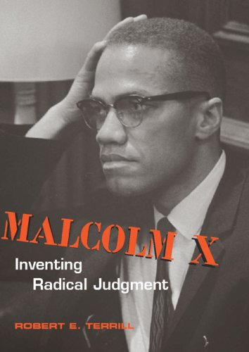 Malcolm X Inventing Radical Judgment  2007 edition cover