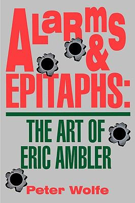Alarms and Epitaphs The Art of Eric Ambler N/A 9780879726034 Front Cover