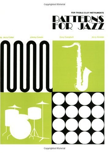Patterns for Jazz -- A Theory Text for Jazz Composition and Improvisation Treble Clef Instruments  1982 edition cover