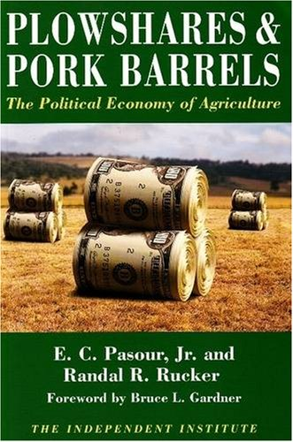 Plowshares and Pork Barrels The Political Economy of Agriculture  2005 edition cover