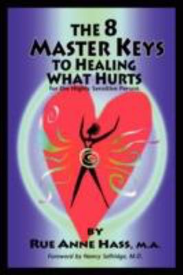8 Master Keys to Healing What Hurts  2008 edition cover
