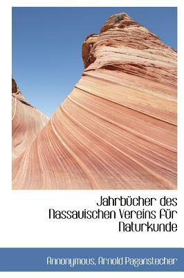 Jahrb�cher des Nassauischen Vereins F�r Naturkunde N/A 9781113780034 Front Cover