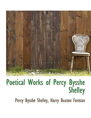 Poetical Works of Percy Bysshe Shelley N/A 9781115814034 Front Cover