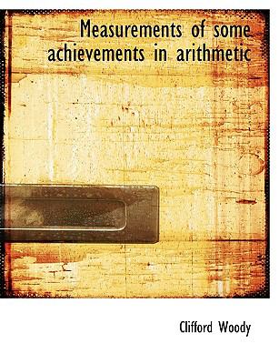 Measurements of Some Achievements in Arithmetic N/A 9781116693034 Front Cover