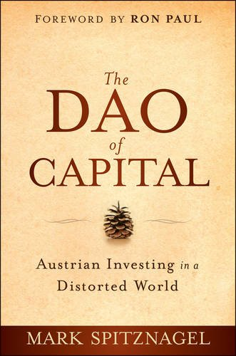 Dao of Capital Austrian Investing in a Distorted World  2013 edition cover
