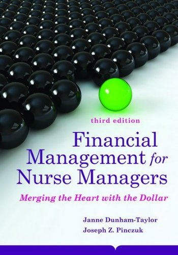Financial Management for Nurse Managers Merging the Heart with the Dollar 3rd 2015 edition cover