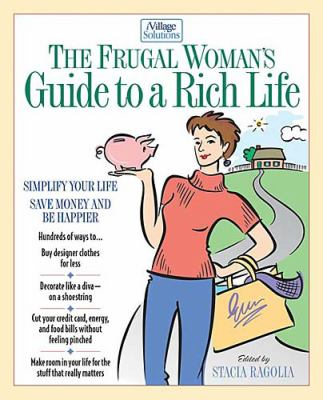 Frugal Woman's Guide to a Rich Life   2003 9781401601034 Front Cover