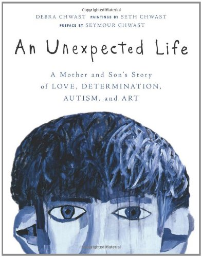 Unexpected Life A Mother and Son's Story of Love, Determination, Autism, and Art  2011 edition cover