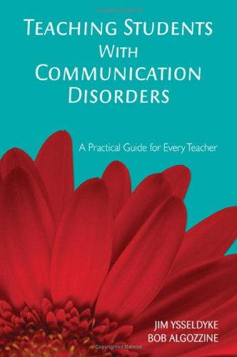 Teaching Students with Communication Disorders A Practical Guide for Every Teacher  2006 edition cover