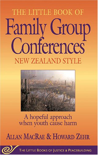 Little Book of Family Group Conferences New Zealand Style A Hopeful Approach When Youth Cause Harm  2004 edition cover