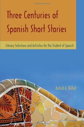 Three Centuries of Spanish Short Stories Literary Selections and Activities for the Student of Spanish  2010 edition cover