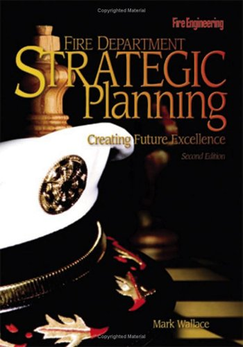 Fire Department Strategic Planning Creating Future Excellence 2nd 2006 edition cover