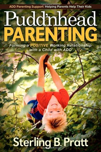 Pudd'nhead Parenting Forming a Positive Working Relationship with a Child with ADD N/A 9781614481034 Front Cover