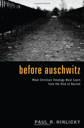 Before Auschwitz What Christian Theology Must Learn from the Rise of Nazism N/A edition cover