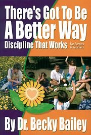 There's Got to Be a Better Way : Discipline That Works! 4th 1997 edition cover