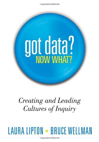 Got Data? Now What? Creating and Leading Cultures of Inquiry  2012 edition cover