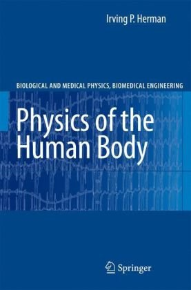 Physics of the Human Body   2007 9783540296034 Front Cover