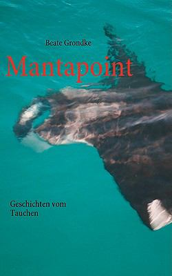 Mantapoint Geschichten vom Tauchen N/A 9783837044034 Front Cover
