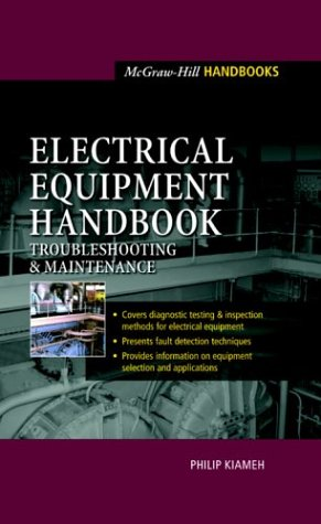 Electrical Equipment Handbook Troubleshooting and Maintenance  2003 9780071396035 Front Cover