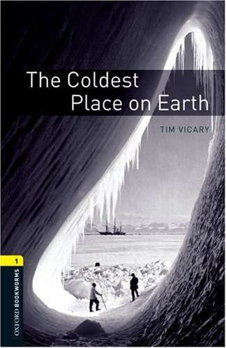 Coldest Place on Earth, Level 1  3rd 2008 9780194789035 Front Cover