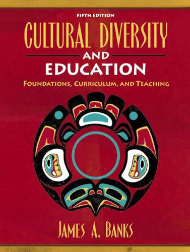 Cultural Diversity and Education Foundations, Curriculum, and Teaching 5th 2006 (Revised) edition cover