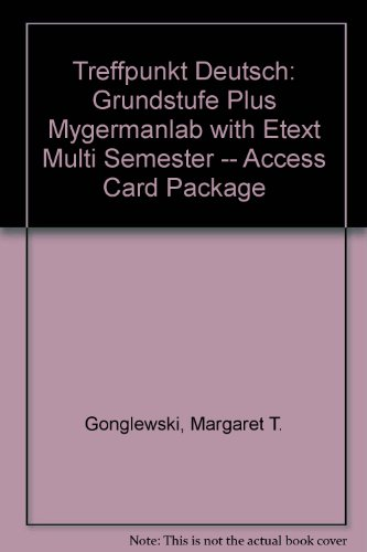 Treffpunkt Deutsch Grundstufe Plus MyGermanLab with EText Multi Semester -- Access Card Package 6th 2013 edition cover