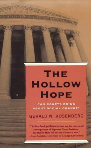 Hollow Hope Can Courts Bring about Social Change? Reprint edition cover