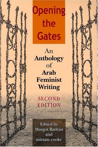 Opening the Gates An Anthology of Arab Feminist Writing 2nd 2004 edition cover