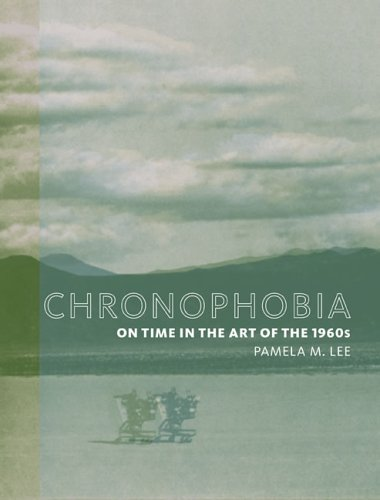 Chronophobia On Time in the Art of The 1960s  2006 edition cover