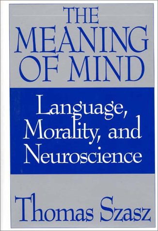 Meaning of Mind Language, Morality, and Neuroscience N/A 9780275956035 Front Cover