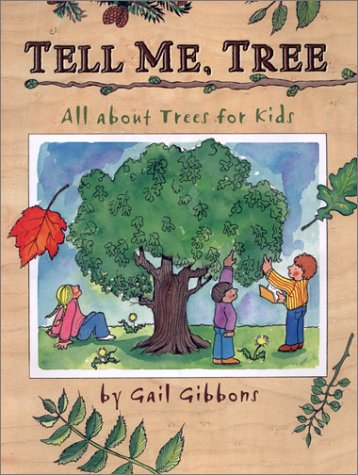 Tell Me, Tree All about Trees for Kids  2002 9780316309035 Front Cover