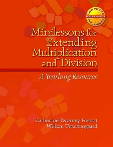 Minilessons for Extending Multiplication and Division A Yearlong Resource  2008 9780325011035 Front Cover