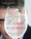 Liquid Intelligence The Art and Science of the Perfect Cocktail  2014 9780393089035 Front Cover