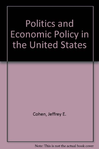 Politics and Economic Policy in the United States 1st edition cover