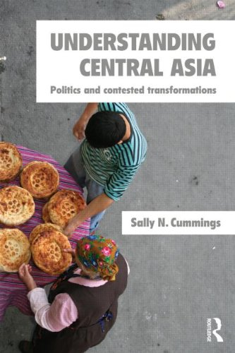 Understanding Central Asia Politics and Contested Transformations  2012 edition cover