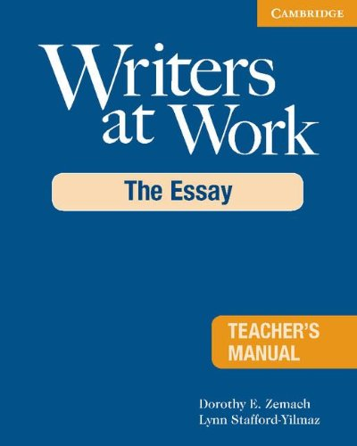 Writers at Work The Essay  2008 (Teachers Edition, Instructors Manual, etc.) 9780521693035 Front Cover