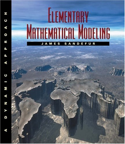 Elementary Mathematical Modeling A Dynamic Approach  2003 edition cover