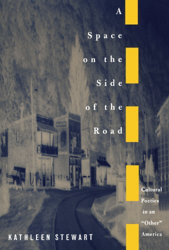 Space on the Side of the Road Cultural Poetics in an Other America  1996 edition cover